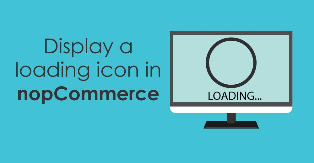 How to display a loading icon until the page loads completely in nopCommerce